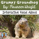 Grumpy Groundhog Interactive Read Aloud