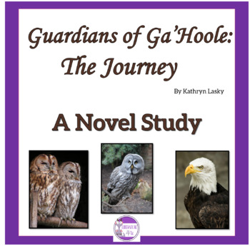 Guardians of Ga'Hoole: The Journey A Novel Study