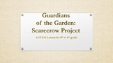 Guardians of the Garden Scarecrows: STEM Lesson for 4th to 6th grade