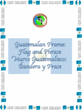 Guatemalan Frame: Flag and Phrase