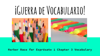 Guerra De Vocabulario: Spanish Exprésate 1 Chapter 3 Vocabulary Marker Race