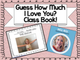 Guess How Much I Love You? Class Book!