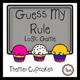 Guess My Rule Logic Game: Cupcake Theme