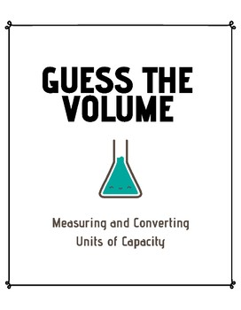 Guess The Volume: Measuring and Converting Units of Capacity
