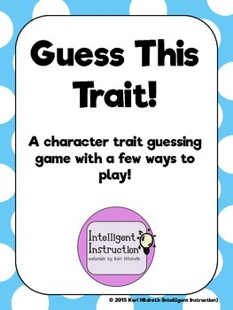 Guess This Trait: A character trait guessing game with three ways to play!