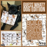 Guess What Dog - Build Critical Thinking Skills, Key Details and Adjectives
