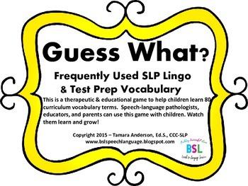 Guess What? SLP Lingo & Test Prep Vocabulary