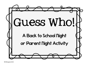 Guess Who! A Back to School Night or Open House Activity