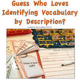 Guess Who Loves Identifying Vocabulary By Descriptions!