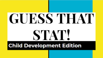 Guess that Stat!  Child Development Edition for FCS class