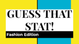Guess that Stat!  Fashion Edition for FCS class