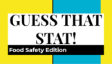 Guess that Stat!  Food Safety edition for Foodhandlers in FCS class