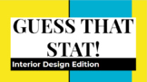 Guess that Stat!  Interior Design Edition for FCS class