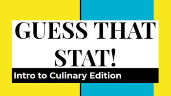 Guess that Stat Intro to Culinary Team building game