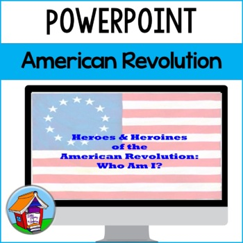 Guess the Heroes and Heroines of the American Revolution Power Point