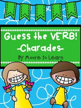 Guess the Verb! Charades & Review Activities!