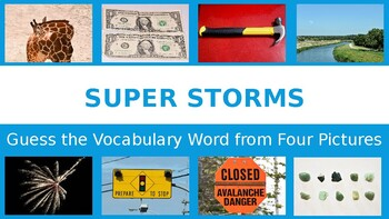 Guess the Vocabulary Word for the story Super Storms from Journeys.