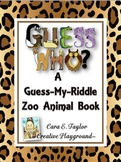 Guess~My~Riddle:  A Zoo Animal Book