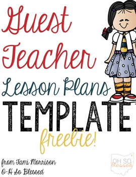 Guest Teacher Plans Template FREEBIE!
