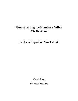 Guestimating the Number of Alien Civilizations: A Drake Equation Worksheet