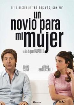 Guía de película argentina: Un novio para mi mujer. A boyfriend for my wife ?s