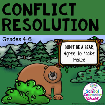 Guidance Lesson-Conflict Resolution: Don't Be A Bear, Agree to Peace, Grades 4-6