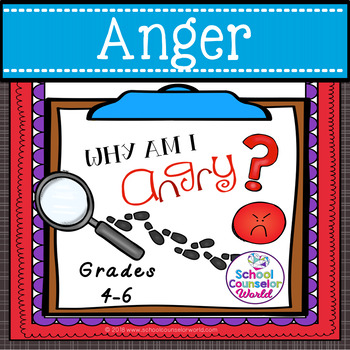 Guidance Lesson on How Anger Only Hurts Me, Grades 4-6