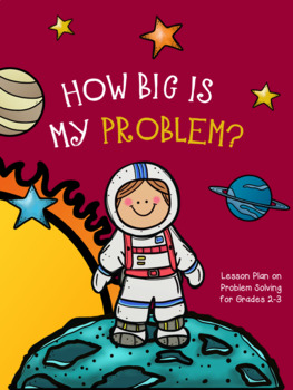 A Guidance Lesson on How Big Is My Problem, Grades 2-3