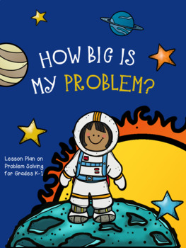 Guidance Lesson on How Big Is My Problem, Grades K-1