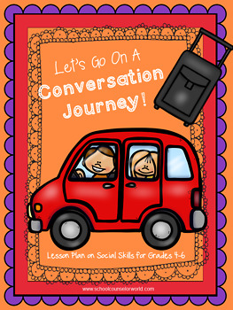 Guidance Lesson on Social Skills,Practicing Conversations, Grades 4-6
