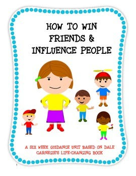 Guidance Unit How to Win Friends and Influence People