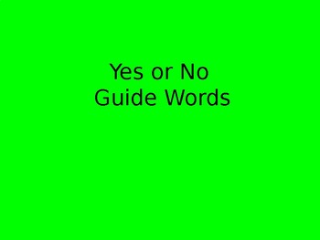 """Guide Word """"Yes or No"""" Practice"""