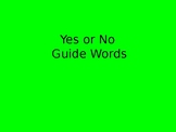 "Guide Word ""Yes or No"" Practice"