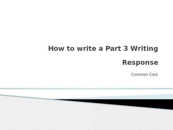 Guide for Writing a Part 3 Response NYS Common Core Regent