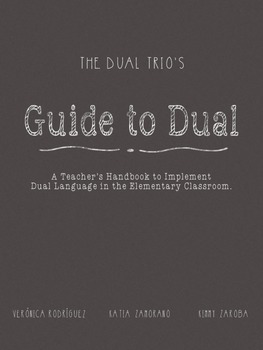 Guide to Dual:   How to Implement Dual Language in the Elementary Classroom