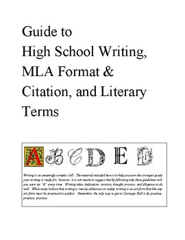 Guide to  High School Writing, MLA Format & Citation, and Literary Terms