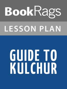 Guide to Kulchur Lesson Plans