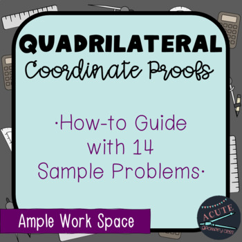 Guide to Quadrilateral Coordinate Proofs