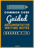 Guided Argumentative Writing Notes (student sheet & teacher key) Common Core