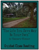 """Guided Close Reading:  """"The Life You Save May Be Your Own"""""""