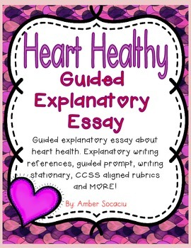 "Guided Explanatory Essay ""Heart Healthy"" - Aligned with CCSS"