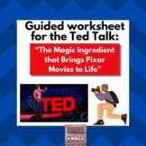 """Guided Handout for """"The Magic of Pixar"""" Ted Talk"""