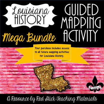 Guided Mapping Growing Bundle for Louisiana History--NO PREP!
