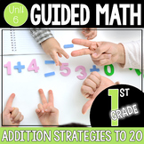 Guided Math 1st Grade - Addition Strategies to 20