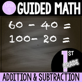 Guided Math 1st Grade - Addition and Subtraction within 100