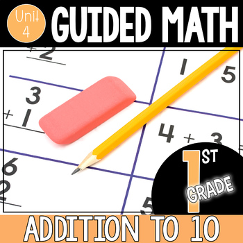 Guided Math 1st Grade - Addition to 10