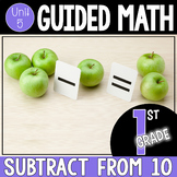 Guided Math 1st Grade - Subtraction from 10