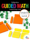 Guided Math Fifth Grade Unit 2: Multiplication