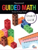 Guided Math Fifth Grade Unit 8: Measurement