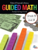 Guided Math Fifth Grade Unit 9: Data and Financial Literacy